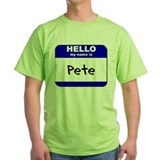 hello my name is pete T-Shirt