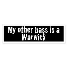 My Other Bass is a Warwick Bumpersticker