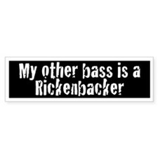 My Other Bass is a Rickenbacker Bumpersticker