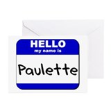 hello my name is paulette  Greeting Cards (Package