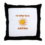 I'd Rather Be In Aruba Throw Pillow