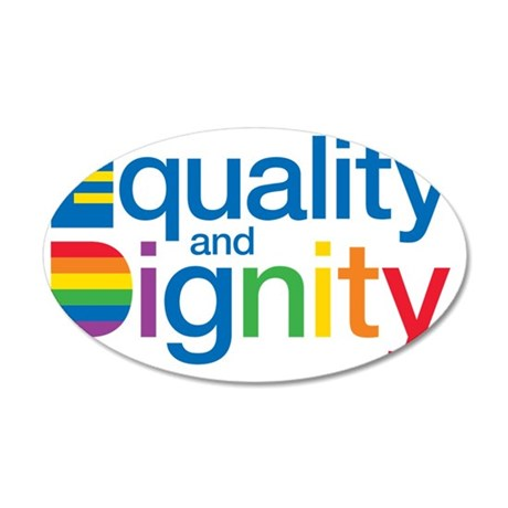 Equality and Dignity 35x21 Oval Wall Decal
