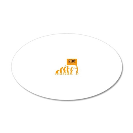 Evolution is following me 20x12 Oval Wall Decal