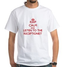 Keep Calm and Listen to the Receptionist T-Shirt