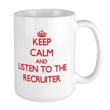 Keep Calm and Listen to the Recruiter Mugs