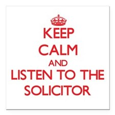 Keep Calm and Listen to the Solicitor Square Car M
