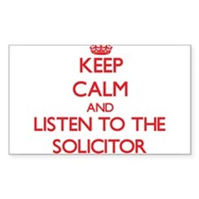 Keep Calm and Listen to the Solicitor Decal