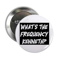 "WHAT'S THE FREQUENCY? 2.25"" Button"