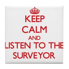 Keep Calm and Listen to the Surveyor Tile Coaster