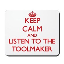 Keep Calm and Listen to the Toolmaker Mousepad
