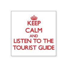 Keep Calm and Listen to the Tourist Guide Sticker