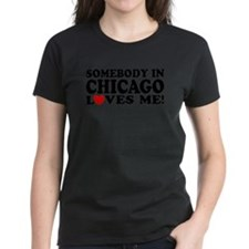 Somebody in Chicago Loves Me Tee
