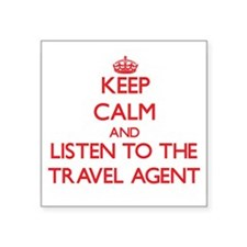 Keep Calm and Listen to the Travel Agent Sticker