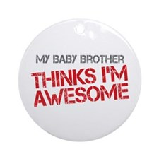 Baby Brother Awesome Ornament (Round)