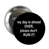 Day Almost Over Button