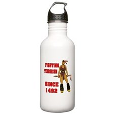 Fighting Terrorism Since 1492 Water Bottle