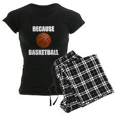 Because Basketball Pajamas