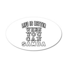 Life Is Better When You Can Samba Dance Wall Decal