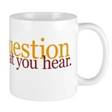 Question What You Hear Coffee Mug