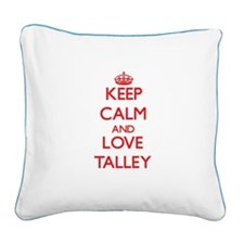 Keep calm and love Talley Square Canvas Pillow