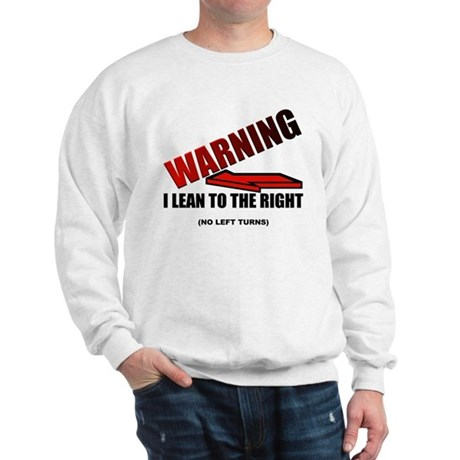 Warning I'm Conservative Sweatshirt