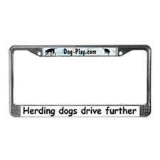 Herding Dogs Drive Further License Plate Frame