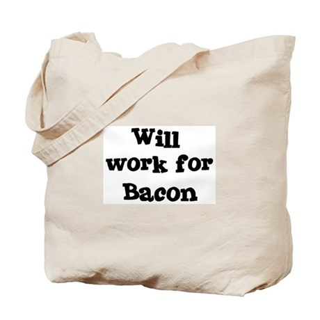 Will work for Bacon Tote Bag