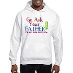 Go Ask Your Father Hooded Sweatshirt