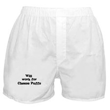 Will work for Cheese Puffs Boxer Shorts