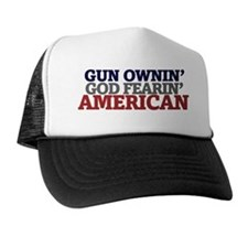 Gun owning GOD fearing american Trucker Hat
