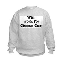 Will work for Cheese Curl Sweatshirt