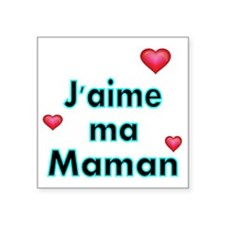 "Jaime ma Maman 2 Square Sticker 3"" x 3"""