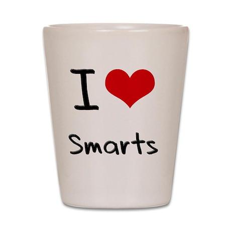 I love Smarts Shot Glass