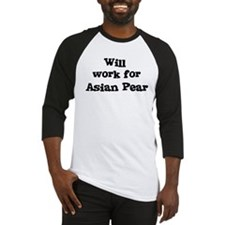 Will work for Asian Pear Baseball Jersey