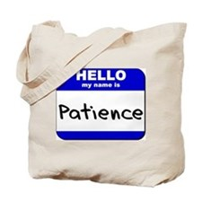 hello my name is patience Tote Bag