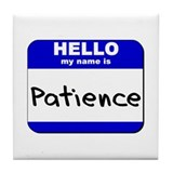 hello my name is patience  Tile Coaster