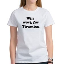 Will work for Tiramisu Tee