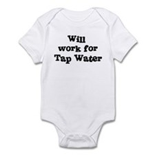 Will work for Tap Water Infant Bodysuit