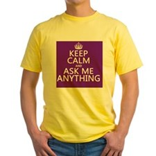 Keep Calm Ask Me Anything T