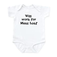 Will work for Meat Loaf Infant Bodysuit