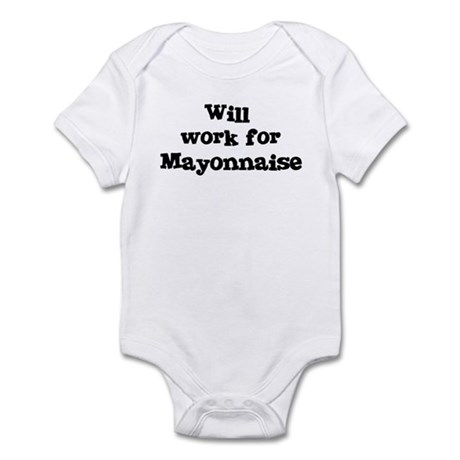 Will work for Mayonnaise Infant Bodysuit