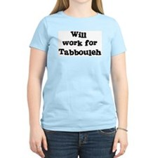 Will work for Tabbouleh T-Shirt