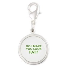 Do I Make You Look Fat? Silver Round Charm