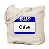 hello my name is ollie Tote Bag