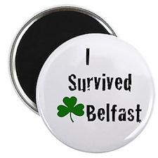 I Survived Belfast Magnet