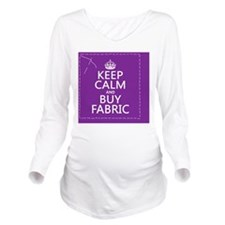 Keep Calm and Buy Fa Long Sleeve Maternity T-Shirt