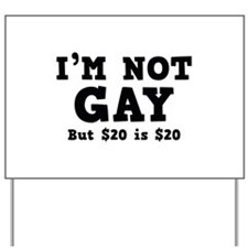 I'm Not Gay Yard Sign