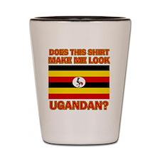 Does This Shirt Make Me Look Ugandan? Shot Glass