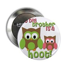 "My Big Brother Is A Hoot 2.25"" Button"