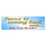 Jesus Is Coming Back Soon... Bumper Bumper Sticker